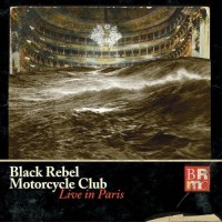 Purchase Black Rebel Motorcycle Club - Live In Paris