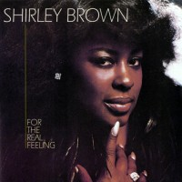 Purchase Shirley Brown - For The Real Feeling (Remastered 1999)