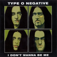 Purchase Type O Negative - I Don't Wanna Be Me (CDS)