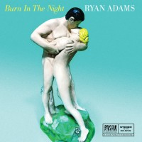 Purchase Ryan Adams - Burn In The Night (CDS)