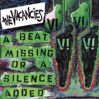 Purchase The Vacancies - A Beat Missing Or A Silence Added