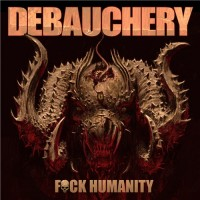 Purchase Debauchery - F*ck Humanity