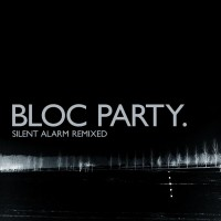 Purchase Bloc Party - Silent Alarm Remixed
