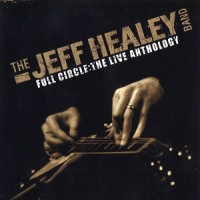Purchase The Jeff Healey Band - Full Circle: The Live Anthology CD2