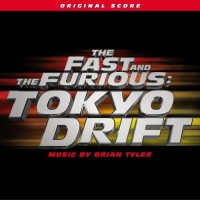 Purchase Brian Tyler - The Fast and the Furious: Tokyo Drift