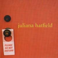 Purchase Juliana Hatfield - Please Do Not Disturb (EP)