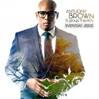 Purchase Anthony Brown & Group Therapy - Everyday Jesus
