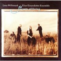 Purchase Lena Willemark - Secrets Of Living (With Elise Einarsdotter Ensemble)