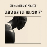 Purchase Cedric Burnside Project - Descendants Of Hill Country