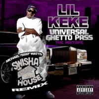 Purchase Lil' Keke - Universal Ghetto Pass (The Mixtape)