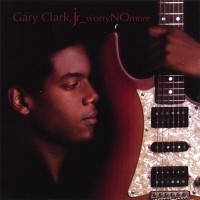 Purchase Gary Clark Jr. - Worry No More