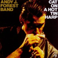 Purchase Andy J. Forest - Cat On A Hot Tin Harp (With Band)
