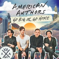 Purchase American Authors - Go Big Or Go Home (CDS)