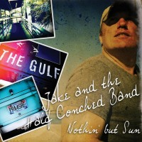 Purchase Jake And The Half Conched Band - Nothin' But Sun
