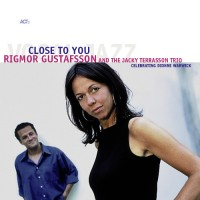 Purchase Rigmor Gustafsson - Close To You (With The Jacky Terrasson Trio)