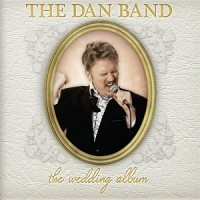 Purchase The Dan Band - The Wedding Album