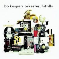 Purchase Bo Kaspers Orkester - Hittills