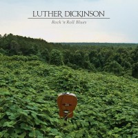 Purchase Luther Dickinson - Rock 'n Roll Blues