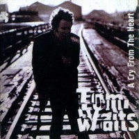 Purchase Tom Waits - A Cry From The Heart