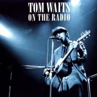 Purchase Tom Waits - On The Radio