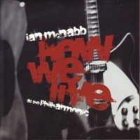 Purchase Ian Mcnabb - How We Live - At The Philharmonic