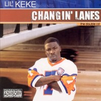 Purchase Lil' Keke - Changin' Lanes