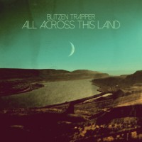 Purchase Blitzen Trapper - All Across This Land