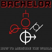 Purchase Bachelor - How To Measure The World (EP)