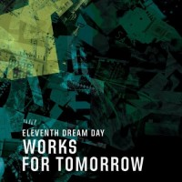 Purchase Eleventh Dream Day - Works For Tomorrow