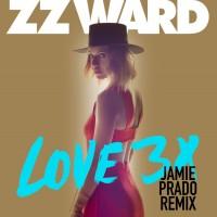 Purchase ZZ Ward - Love 3X (Jamie Prado Remix)