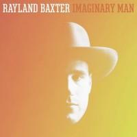 Purchase Rayland Baxter - Imaginary Man
