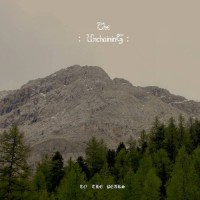 Purchase The Unchaining - To The Peaks