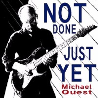 Purchase Michael Quest - Not Just Done Yet