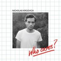 Purchase Nicholas Krgovich - Who Cares?