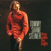 Purchase Tommy Shane Steiner - Then Came The Night
