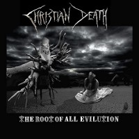 Purchase Christian Death - The Root Of All Evilution
