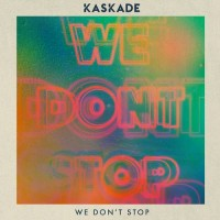 Purchase Kaskade - We Don't Stop (CDS)