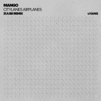 Purchase mango - Citylanes Airplanes (Zuubi Remix) (CDS)