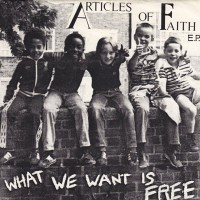 Purchase Articles Of Faith - What We Want Is Free (EP) (Vinyl)