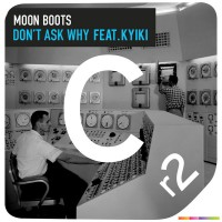Purchase Moon Boots - Don't Ask Why (CDS)