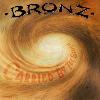 Purchase Bronz - Carried By The Storm