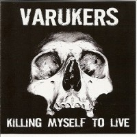 Purchase The Varukers - Killing Myself To Live