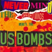 Purchase U.S. Bombs - Never Mind The Opened Minds