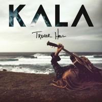 Purchase Trevor Hall - Kala (Deluxe Edition)