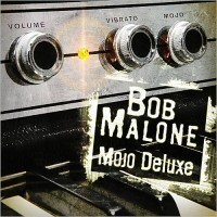 Purchase Bob Malone - Mojo Deluxe
