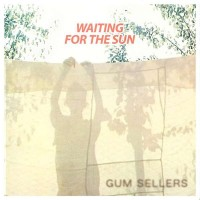 Purchase Gum Sellers - Waiting For The Sun