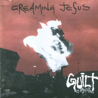 Purchase Creaming Jesus - Guilt By Association