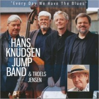 Purchase Hans Knudsen Jump Band & Troels Jensen - Every Day We Have The Blues