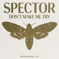 Purchase Spector - Don't Make Me Try (CDS)