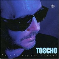 Purchase Toscho - Back By Popular Demand